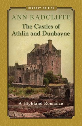 The Castles of Athlin and Dunbayne (Reader's Edition)