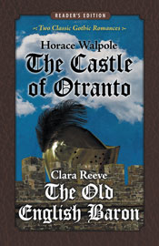 The Castle of Otranto and The Old English Baron (Reader's Edition)